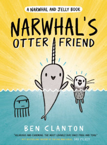 Narwhal's Otter Friend (A Narwhal and Jelly Book #4)