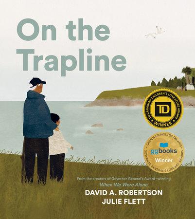 On the Trapline by David A. Robertson: 9780735266681 |  PenguinRandomHouse.com: Books