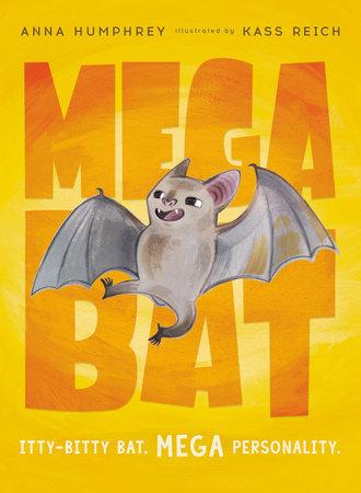 Megabat by Anna Humphrey: 9780735266957 | PenguinRandomHouse.com ...
