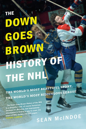 The Down Goes Brown History of the NHL by Sean McIndoe