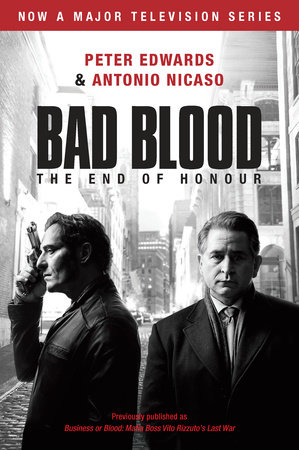Bad Blood (Business or Blood TV Tie-in) by Peter Edwards and Antonio Nicaso