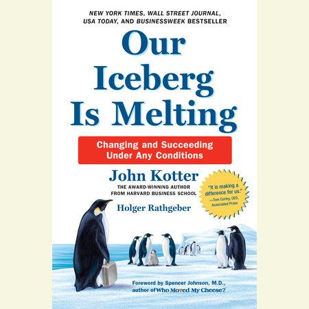 Our Iceberg Is Melting by John Kotter and Holger Rathgeber