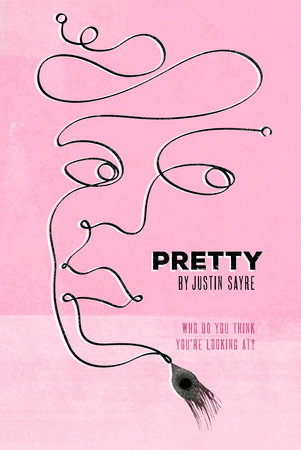 Pretty by Justin Sayre