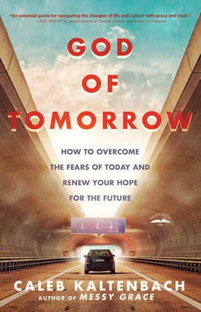 God of Tomorrow by Caleb W. Kaltenbach
