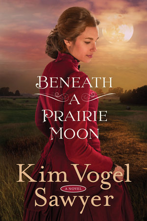 Beneath a Prairie Moon by Kim Vogel Sawyer