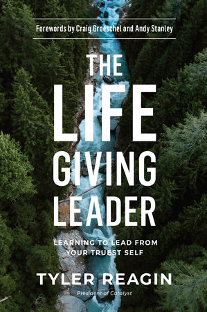 The Life-Giving Leader by Tyler Reagin
