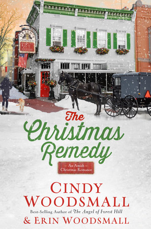 The Christmas Remedy by Cindy Woodsmall and Erin Woodsmall