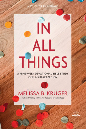 In All Things by Melissa B. Kruger
