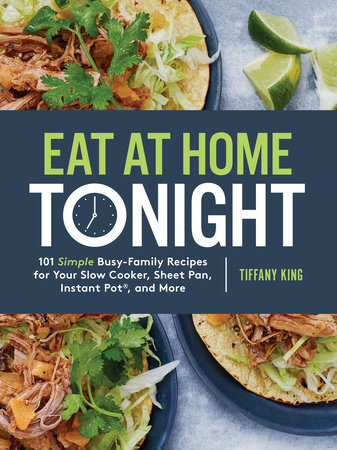 Eat at Home Tonight by Tiffany King