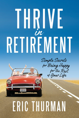 Thrive in Retirement by Eric Thurman