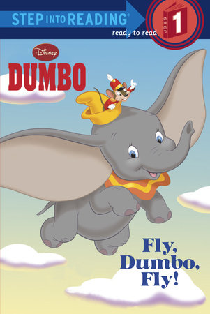 Fly, Dumbo, Fly! (Disney Dumbo) by Jennifer Liberts Weinberg