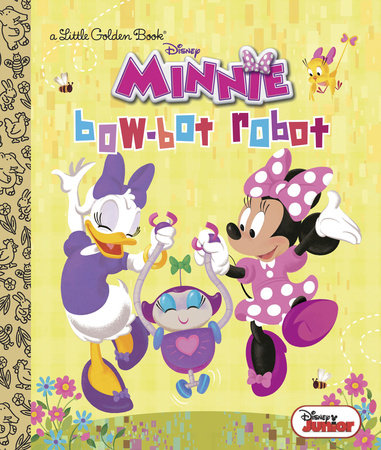 Bow-Bot Robot (Disney Junior: Minnie's Bow Toons) by Jennifer Liberts Weinberg
