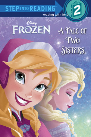 A Tale of Two Sisters (Disney Frozen) by Melissa Lagonegro