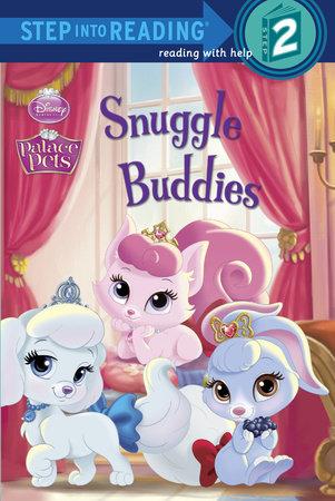Snuggle Buddies (Disney Princess: Palace Pets) by Courtney Carbone