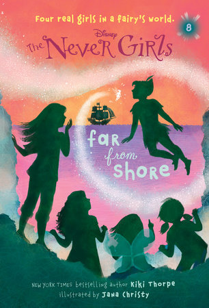 Never Girls #8: Far from Shore (Disney: The Never Girls) by Kiki Thorpe and Jana Christy
