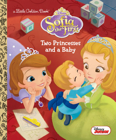 Two Princesses And A Baby Disney Junior Sofia The First By Andrea