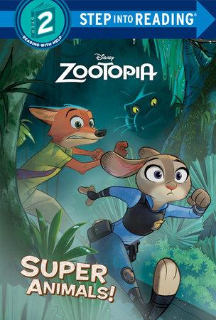 super animals disney zootopia by rico green penguinrandomhouse