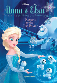 Anna & Elsa #8: Return to the Ice Palace (Disney Frozen)