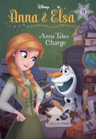 Anna & Elsa #9: Anna Takes Charge (Disney Frozen)