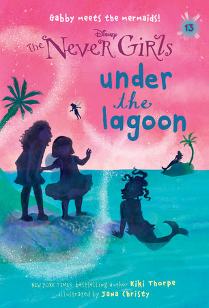 Never Girls #13: Under the Lagoon (Disney: The Never Girls) by Kiki Thorpe