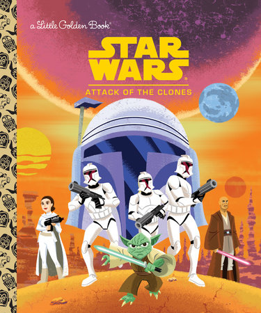 Star Wars: Attack of the Clones (Star Wars) by Golden Books