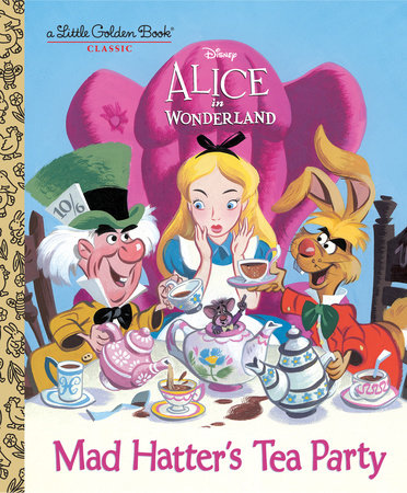 Mad Hatter's Tea Party (Disney Alice in Wonderland) by Jane Werner