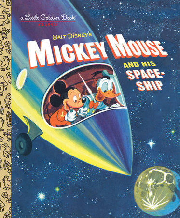 Mickey Mouse and His Spaceship (Disney: Mickey Mouse) by Jane Werner
