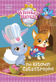 The Kitchen Catastrophe (Disney Palace Pets: Whisker Haven Tales)