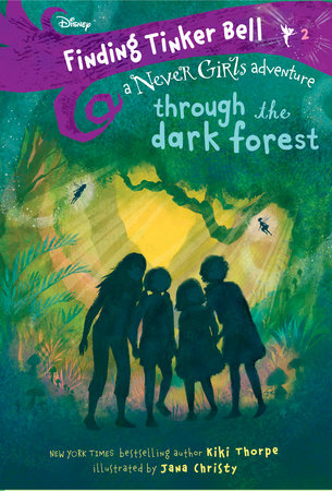 Finding Tinker Bell #2: Through the Dark Forest (Disney: The Never Girls) by Kiki Thorpe