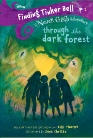 Finding Tinker Bell #2: Through the Dark Forest (Disney: The Never Girls)