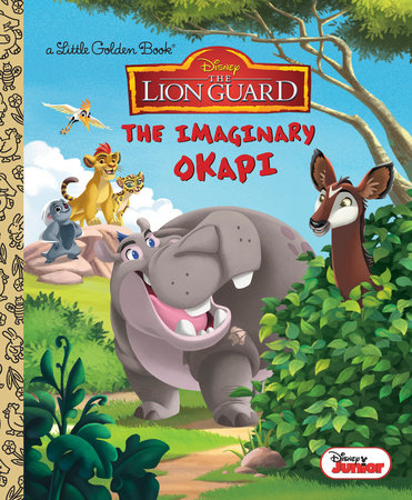 The Imaginary Okapi (Disney Junior: The Lion Guard) by Judy Katschke