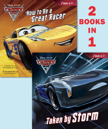 Taken By Storm How To Be A Great Racer Disney Pixar Cars 3