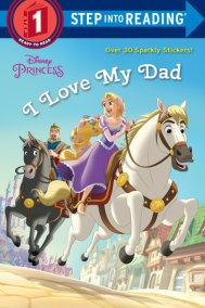 I Love My Dad (Disney Princess)