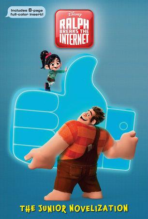 Ralph Breaks the Internet: The Junior Novelization (Disney Wreck-It Ralph 2) by RH Disney