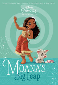 Disney Princess Beginnings: Moana's Big Leap (Disney Princess)