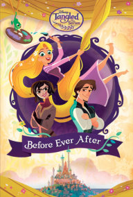 Before Ever After (Disney Tangled the Series)