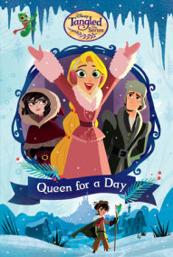 Queen for a Day (Disney Tangled the Series)