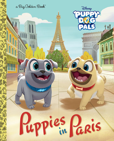 Puppies In Paris Disney Junior Puppy Dog Pals By Michael Olson
