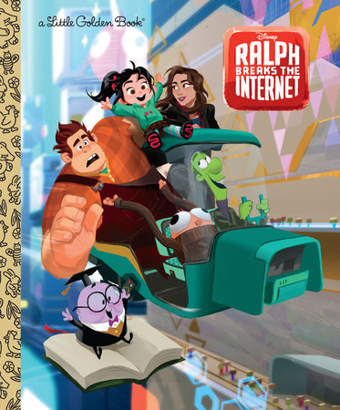 Wreck-It Ralph 2 Little Golden Book (Disney Wreck-It Ralph 2)