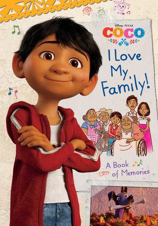 I Love My Family! A Book of Memories (Disney/Pixar Coco) by Edlin Ortiz