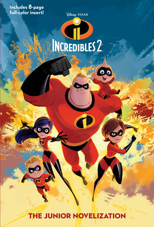 Incredibles 2: The Junior Novelization (Disney/Pixar The Incredibles 2) by RH Disney