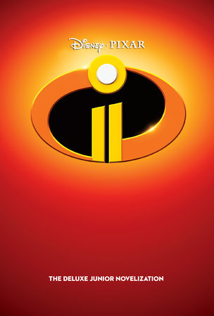 Incredibles 2: The Deluxe Junior Novelization (Disney/Pixar The Incredibles 2)