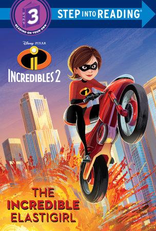 The Incredible Elastigirl (Disney/Pixar The Incredibles 2) by Natasha Bouchard