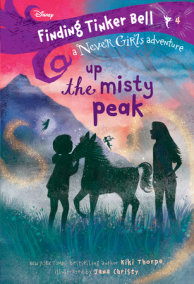 Finding Tinker Bell #4: Up the Misty Peak (Disney: The Never Girls)