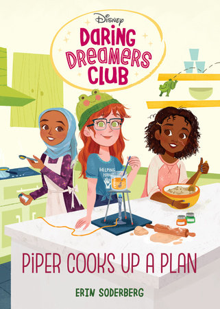 Daring Dreamers Club #2: Piper Cooks Up a Plan (Disney: Daring Dreamers Club) by Erin Soderberg