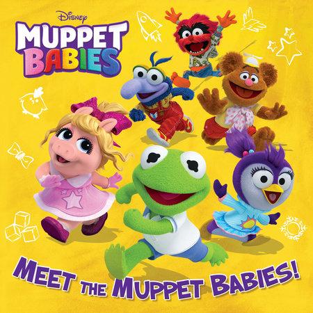 Meet the Muppet Babies! (Disney Muppet Babies) by Kristen L. Depken