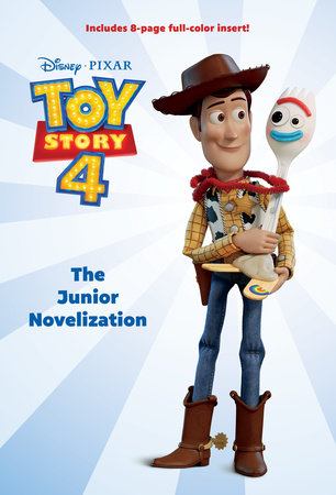 Toy Story 4: The Junior Novelization (Disney/Pixar Toy Story 4) by