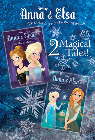 Anna & Elsa #1: All Hail the Queen/Anna & Elsa #2: Memory and Magic (Disney  Frozen) by Erica David