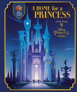 A Home for a Princess: A Peek Inside 9 Disney Princess Castles (Disney Princess)