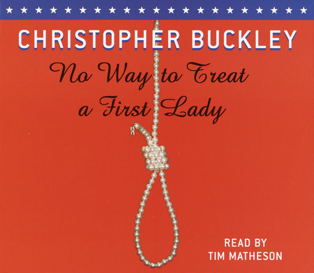 No Way to Treat a First Lady by Christopher Buckley